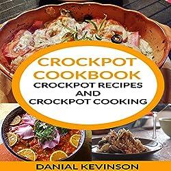 Crockpot Cookbook: Crockpot Recipes and Crockpot Cooking