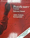 PostScript Language Reference Manual, Adobe Systems, Inc. Staff, 0201101742