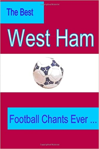 The Best West Ham United Football Chants Ever