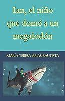 Ian El Niño Que Domó A Un Megalodón (El