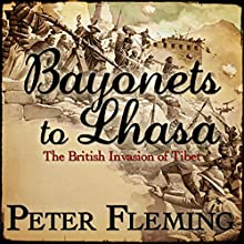 Bayonets to Lhasa Audiobook by Peter Fleming Narrated by William Gaminara