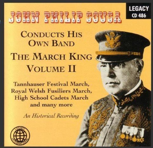 John Philip Sousa Conducts His Own Band: The March King, Vol. 2 by Legacy International