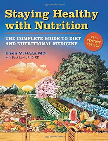 Staying Healthy with Nutrition, rev: The Complete Guide to Diet and Nutritional Medicine (As It Is Volume 2)