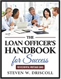The Loan Officer's Handbook for Success: 2020 New Edition