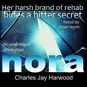 Nora: A Love Hate Romance Suspense Thriller with a Bitter Secret Audiobook