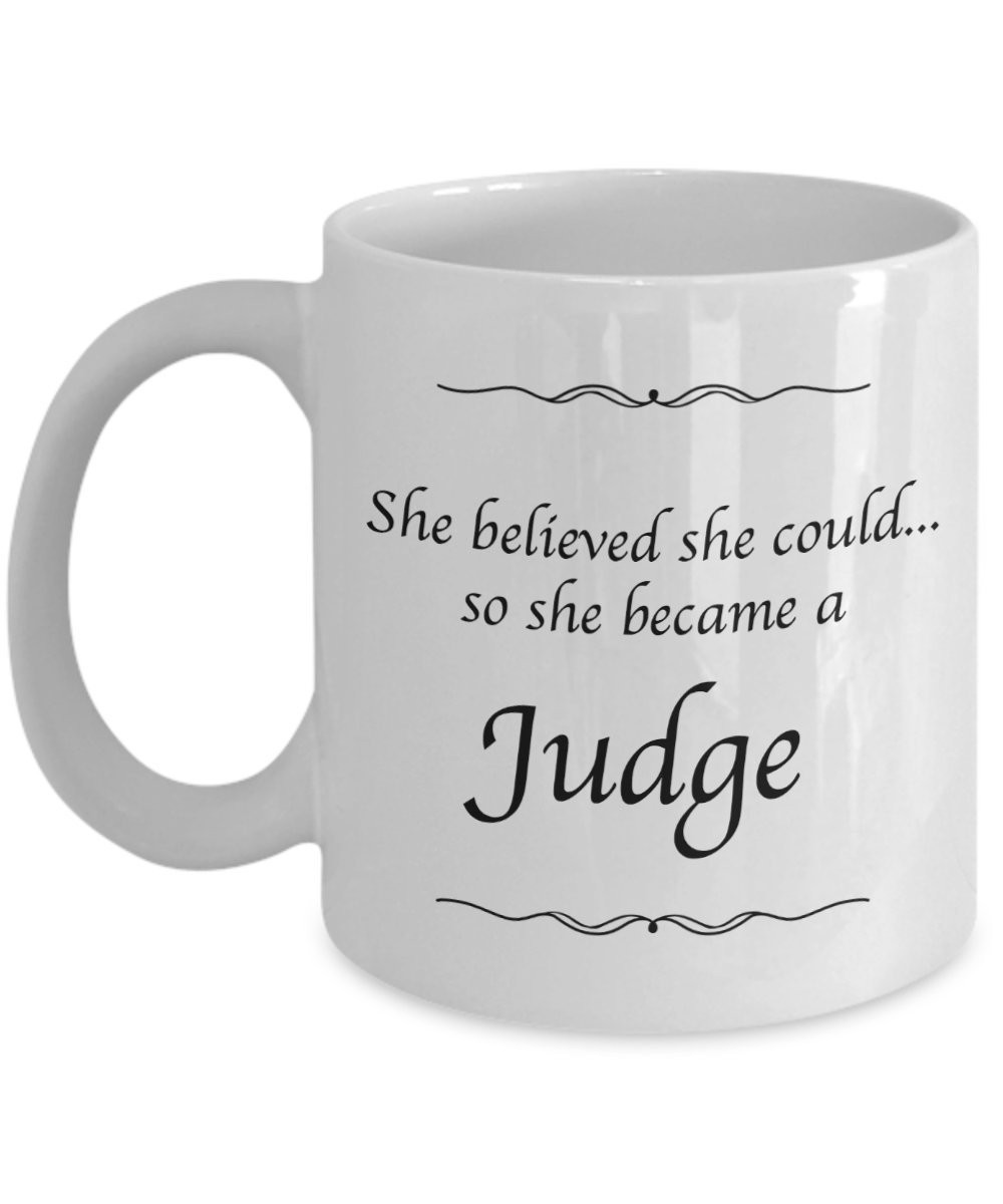 Judge Mug - She Believed She Could Desk Decor Coffee Mug - Gifts For Women
