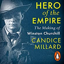 Hero of the Empire: The Making of Winston Churchill | Livre audio Auteur(s) : Candice Millard Narrateur(s) : Simon Vance