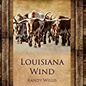 Louisiana Wind Audiobook by Randy Willis Narrated by Tom Lennon