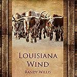 Louisiana Wind | Randy Willis