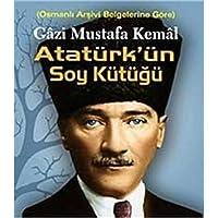 Gazi Mustafa Kemal Atatürkün Soy Kütüğü