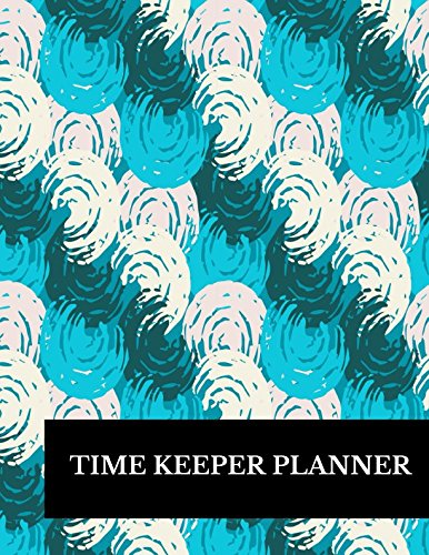 Time Keeper Planner: Large 8.5 Inches By 11 Inches Log Book To Track Time Activity  Project or  Task or Job ID