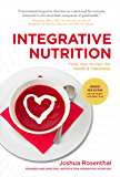 Integrative Nutrition (Third Edition): Feed Your Hunger for Health and Happiness (English Edition)