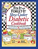 Fix-It and Forget-It Slow Cooker Diabetic Cookbook: 550 Slow...