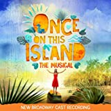 Once On This Island (New Broadway Cast Recording)