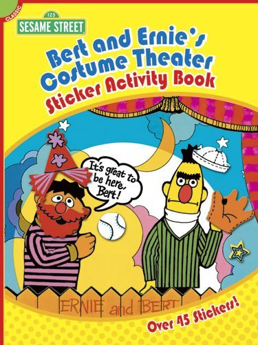 Sesame Street Classic Bert and Ernie's Costume Theater Sticker Activity Book (Sesame Street Stickers) (English and English Edition) by Sesame Street (2011-10-20)