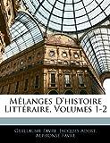 Mélanges D'Histoire Littéraire, Guillaume Favre and Jacques Adert, 1143444132