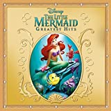 The Little Mermaid: Greatest Hits by Various Artists (2013-09-24)