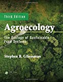 Agroecology: The Ecology of Sustainable Food Systems, Third Edition (Volume 1)