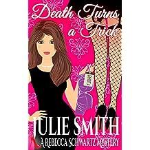 Death Turns A Trick (The Rebecca Schwartz Series, Book 1)