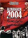 Libération. Almanach 2004 : 30 ans de révolutions culturelles par Libération