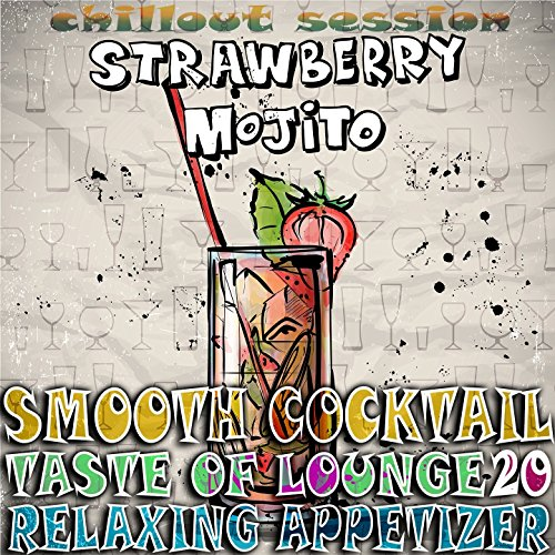 Smooth Cocktail, Taste of Lounge,Vol. 20 (Relaxing Appetizer, ChillOut Session Strawberry -
