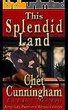 This Splendid Land: Adult Western Fiction (The Breckenridge Saga Book 2)