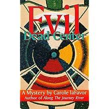 Evel Dead Center: A Mystery