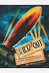 Get the Led Out: How Led Zeppelin Became the Biggest Band in the World Hardcover