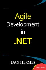 Agile Development in .NET Kindle Edition