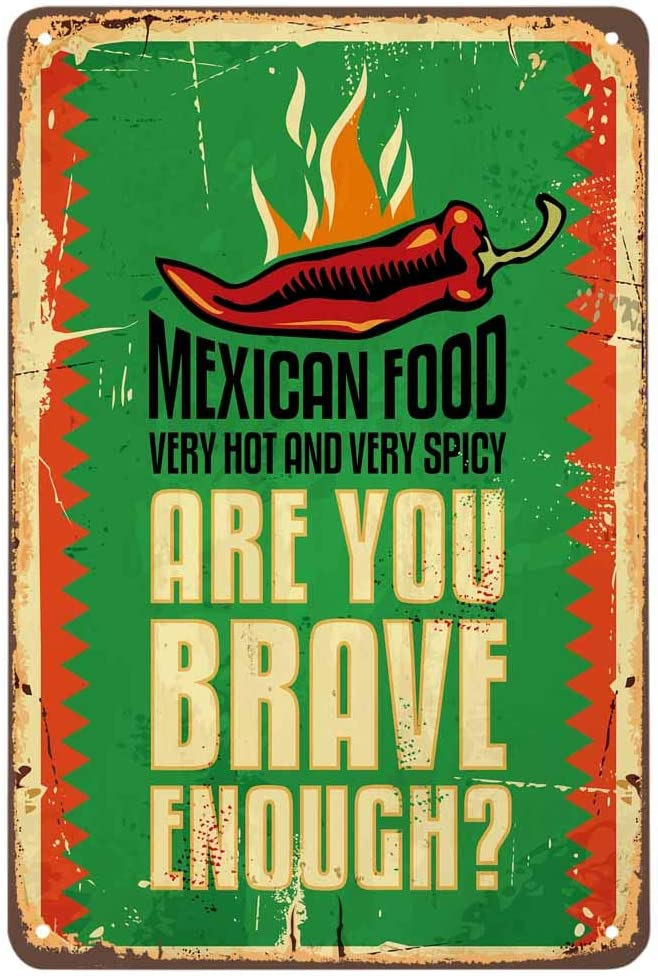 AOYEGO Mexican Food Tin Sign,Hot Spicy Chili Brave Triangle Food Delicious Vintage Metal Tin Signs for Cafes Bars Pubs Shop Wall Decorative Funny Retro Signs for Men Women 8x12 Inch
