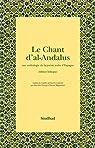 Le Chant d'al-Andalus : Une anthologie de la poésie arabe d'Espagne, édition bilingue arabe-français par Vuong