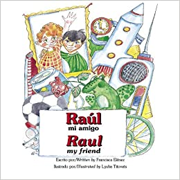 Raul mi amigo / Raul my friend (Bilingual Book/Audio CD/Coloring Book): Francisca Elenez, Lyuba Titovets, Dinah López: 9781891256226: Amazon.com: Books