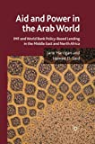 Aid and Power in the Arab World: IMF and World Bank Policy-Based Lending in the Middle East and North Africa