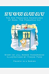 Stowaway: The San Francisco Adventures Of Sara, The Pineapple Cat Paperback