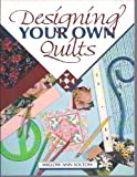 Designing Your Own Quilts, Willow A. Soltow, 0801982448
