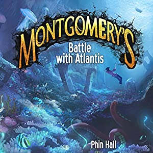 Montgomery's Battle with Atlantis: The Omnifex Chronicles, Volume 2 Audiobook
