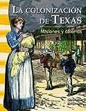 La Colonización de Texas, Stephanie Kuligowski, 1433372118