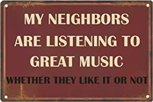 Funny Sarcastic Metal Signs for Garage, Man Cave Bar Personalized Signs Home Sign Wall Decor Music Lovers Gifts for Men My Neighbors are Listening to Great Music