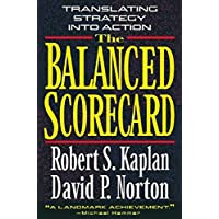 The Balanced Scorecard: Translating Strategy into Action