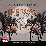The Way We Die Now | Charles Willeford