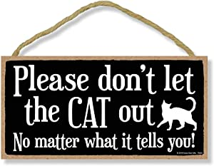 Honey Dew Gifts Cat Decor, Please Don't Let The Cat Out 5 inch by 10 inch Hanging Funny Signs, Wall Art, Cat Lover Gifts for Women