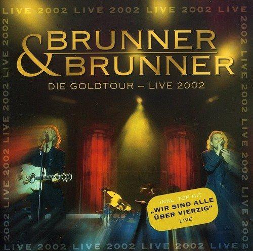 Brunner & Brunner - Gold-Tournee Live 2002 By Brunner & Brunner - Zortam Music