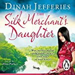 The Silk Merchant's Daughter | Dinah Jefferies
