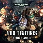 Vox Tenebris: Warhammer 40,000 | Robbie MacNiven