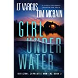 Girl Under Water: An absolutely unputdownable and gripping crime thriller (Detective Charlotte Winters)