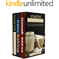Baking Keto Bread: 3 Books In 1: The Beginners Guide To Make Bread At Home, From Sourdough Starter To Artisan Keto Bread With Over 200 Recipes For Oven Baked Products (English Edition)