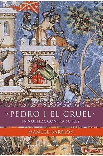 Pedro I El Cruel: La Nobleza Contra Su Rey