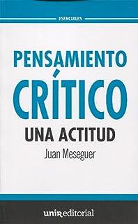 Pensamiento crítico: una actitud (UNIR Esenciales)