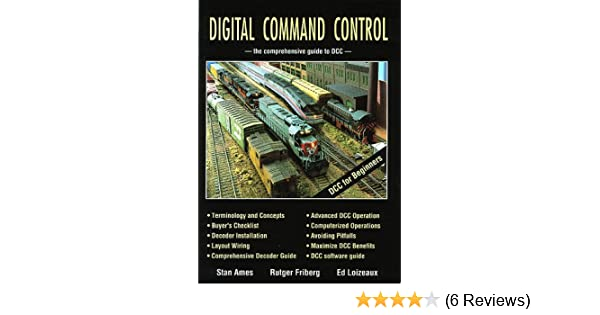 Digital Command Control - the comprehensive guide to DCC