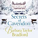 Secrets of Cavendon Audiobook by Barbara Taylor Bradford Narrated by To Be Announced